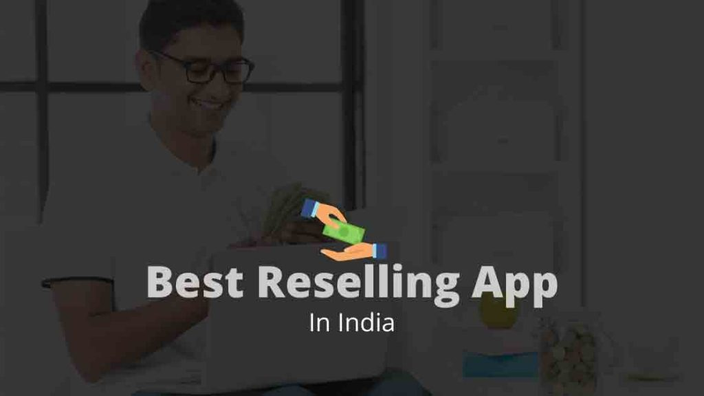reselling app in india